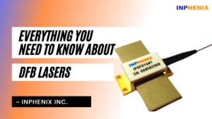 Everything You Need to Know About DFB Lasers